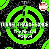 Play & Download Tunnel Trance Force (The Best of, Vol. 54) by Various Artists | Napster