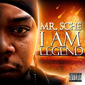 Play & Download I Am Legend by Mr. Sche | Napster
