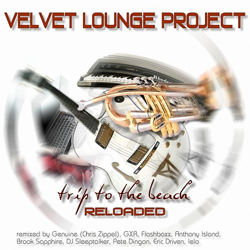Play & Download Trip To The Beach - Reloaded by Velvet Lounge Project | Napster