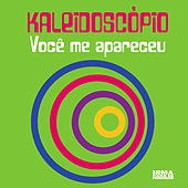 Play & Download Voce Me Apareceu by Kaleidoscopio | Napster
