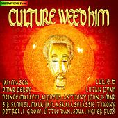 Culture Weed Him by Various Artists