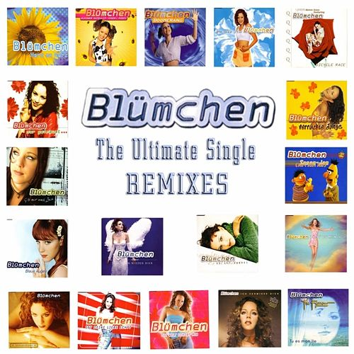 The Ultimate Single Remixes by Blümchen