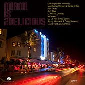 Miami Is 2Delicious 2010 by Various Artists