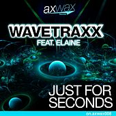 Play & Download Just for Seconds (feat. Elaine) by Wavetraxx | Napster