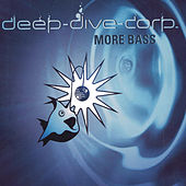 Play & Download More Bass by Deep-Dive-Corp | Napster