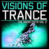Play & Download Visions of Trance, Vol.2 (The Radio Edits) by Various Artists | Napster