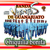 Play & Download Chiquilla Bonita by Banda Vientos De Guanajuato | Napster