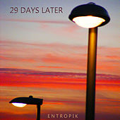 Play & Download 29 Days Later by EntropiK | Napster