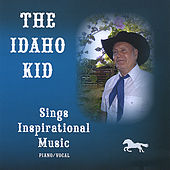Play & Download The Idaho Kid,  Sings Inspirational Music by Roger Smith | Napster