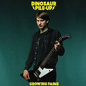 Play & Download Growing Pains by Dinosaur Pile-Up | Napster