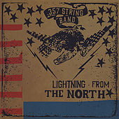Play & Download Lightning From The North by The .357 String Band | Napster