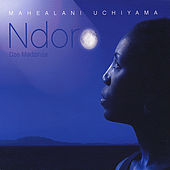 Play & Download Ndoro dze Madzinza by Mahealani Uchiyama | Napster