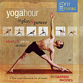 Play & Download YogaHour of Play & Power by Darren Rhodes | Napster