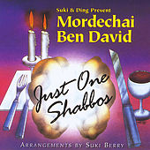 Play & Download Just One Shabbos by Mordechai Ben David | Napster