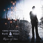 Play & Download Myth & Stars Part 2: Rivers of Stars by Casey Stratton | Napster