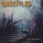 Play & Download Unsettled by Dean Watson | Napster