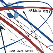 Play & Download From Deep Within by Mathieu Fiset | Napster