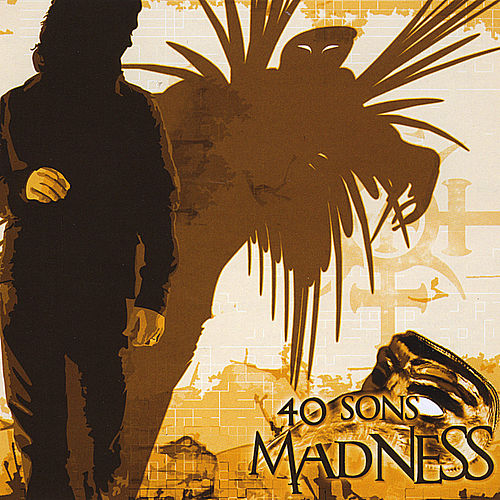 Play & Download Madness by 40 Sons | Napster