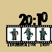 Play & Download 20:10 by Terminator Trio | Napster