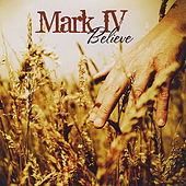 Believe by Mark IV