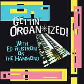 Play & Download Gettin' Organ-ized by Ed Alstrom | Napster