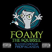 Play & Download Water Cooler Propaganda by Foamy The Squirrel | Napster