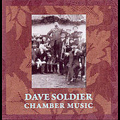 Chamber Music by Dave Soldier