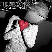 Play & Download So Much More - Single by The Birdsongs | Napster