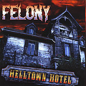 Play & Download Helltown Hotel by Felony | Napster