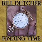 Play & Download Finding Time by Bill Dutcher | Napster