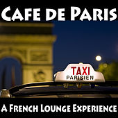 Play & Download Cafe de Paris - A French Lounge Experience by Various Artists | Napster