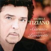 Play & Download Opera Arias (Tenor): Tiziano, Michele - Leoncavallo, R. / Giordano, U. / Verdi, G. / Puccini, G. (Caruso - A Tribute To Pavarotti) by Various Artists | Napster