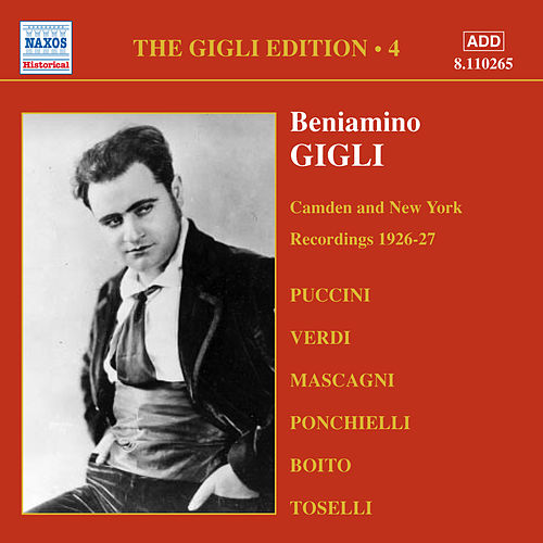 Play & Download Gigli, Beniamino: Gigli Edition, Vol.  4: Camden and New York Recordings (1926-1927) by Various Artists | Napster
