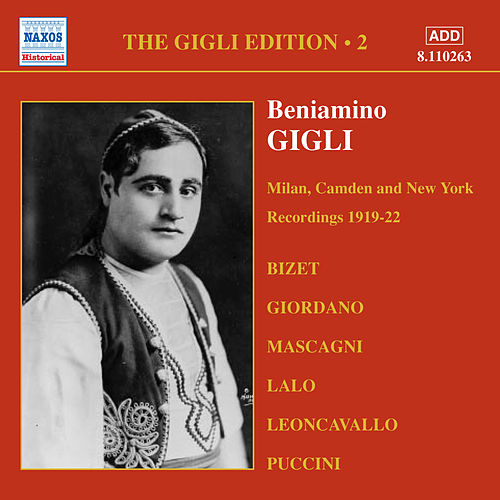 Play & Download Gigli, Beniamino: Gigli Edition, Vol.  2: Milan, Camden and New York Recordings (1919-1922) by Various Artists | Napster