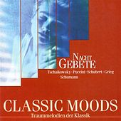 Play & Download Classic Moods - Humperdinck, E. / Faure, G. / Brahms, J. / Schumann, R. / Puccini, G. / Grieg, E. / Schubert, F. / Puccini, G. / Rheinberger, J.G. by Various Artists | Napster