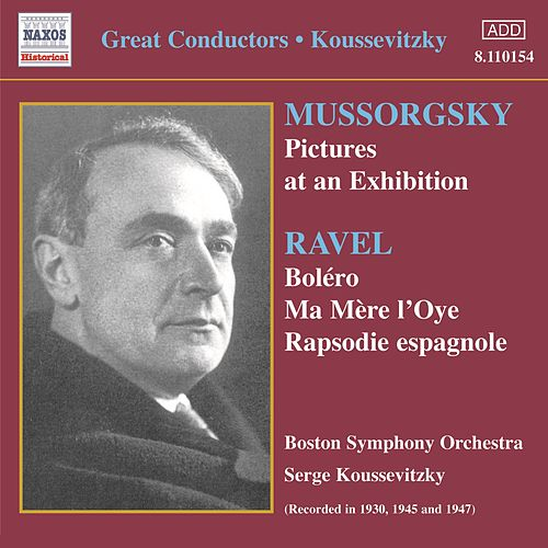 Play & Download Mussorgsky: Pictures at an Exhibition / Ravel: Bolero (Koussevitzky) (1930-1947) by Sergey Koussevitzky | Napster