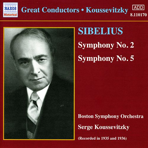 Play & Download Sibelius: Symphonies Nos. 2 and 5 (Koussevitzky) (1935-1936) by Sergey Koussevitzky | Napster
