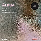 Play & Download Alvarez / Norhold / Eichberg: Music for Recorder, Saxophone, and Percussion by Alpha | Napster