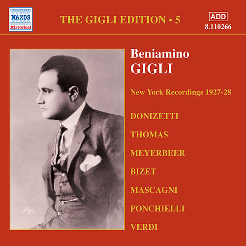 Play & Download Gigli, Beniamino: Gigli Edition, Vol.  5: New York Recordings (1927-1928) by Various Artists | Napster