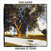 Play & Download Before It Ends by The Knew | Napster