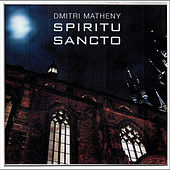 Play & Download Spiritu Sancto by Dmitri Matheny | Napster