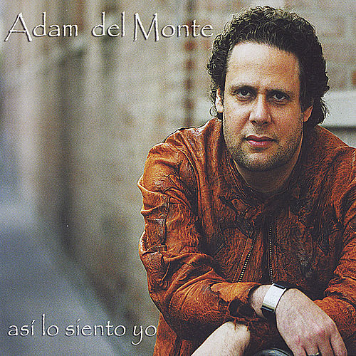 Play & Download Asi Lo Siento Yo by Adam del Monte | Napster