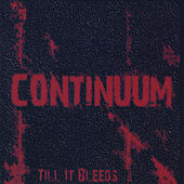 Play & Download Till It Bleeds by Continuum | Napster