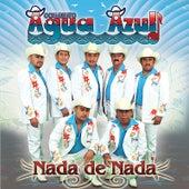 Play & Download Nada de Nada by Conjunto Agua Azul (1) | Napster