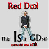 This Is It GDMF (Groove Dad More Funk) by Red Dok