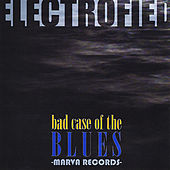 Play & Download Bad Case of the Blues by Electrofied | Napster