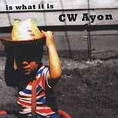 Play & Download Is What It Is by C.W. Ayon | Napster