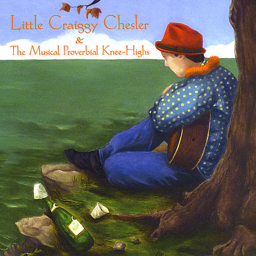 Play & Download Little Craiggy Chesler & The Musical Proverbial Knee-Highs by Craig Chesler | Napster