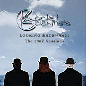 Looking Backward - The 2007 Sessions by Rocket Scientists
