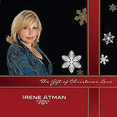 Play & Download The Gift of Christmas Love by Irene Atman | Napster